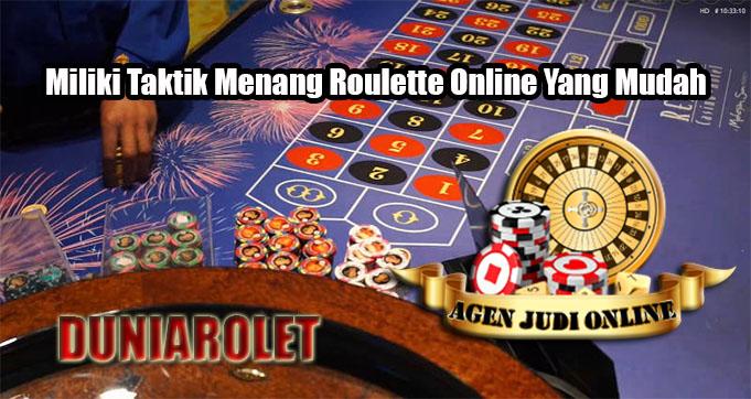 Miliki Taktik Menang Roulette Online Yang Mudah